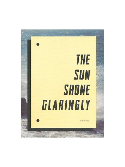 The Sun Shone Glaringly - Photobookstore