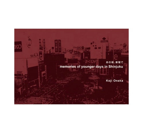 Memories of Younger Days in Shinjuku (signed) - Photobookstore