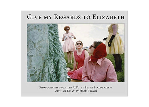 Give My Regards To Elizabeth by Peter Bialobrzeski