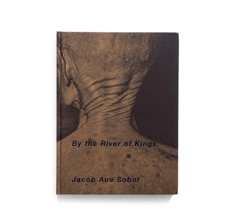 By The River of Kings (signed) - Photobookstore