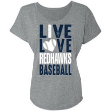 Load image into Gallery viewer, I Live Love RedHawks Baseball Ladies' Triblend Dolman Sleeve