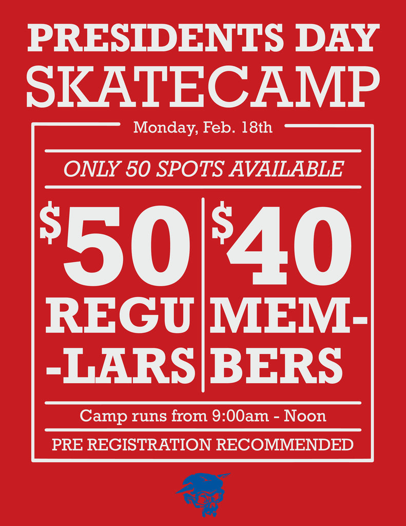 Presidents Day Skateboard Camp Monday Feb 18, 2019