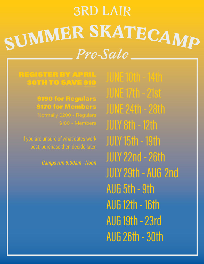 REGISTER FOR SUMMER SKATEBOARD CAMP BY APRIL 30, 2019 AND SAVE $10/WEEK