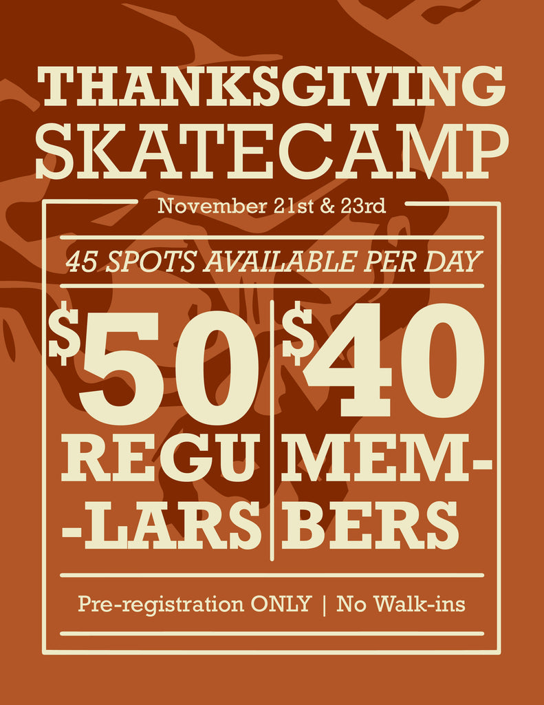 Thanksgiving Break Skateboard Camp This Wed and Fri