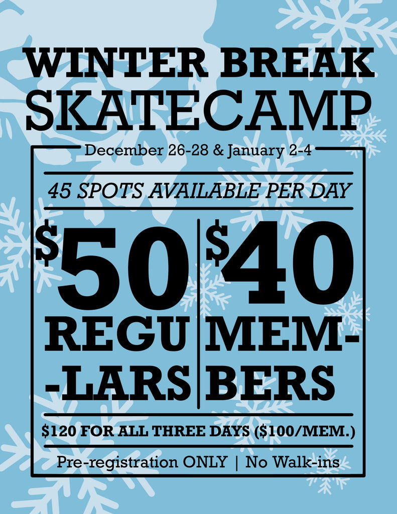 Winter Break Skateboard Camps Registration now Open