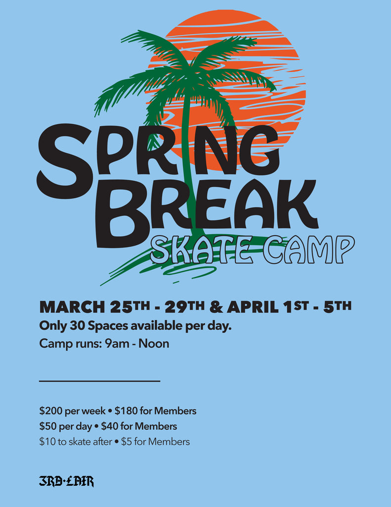 Registration for Spring Break Skateboard Camps is now Open