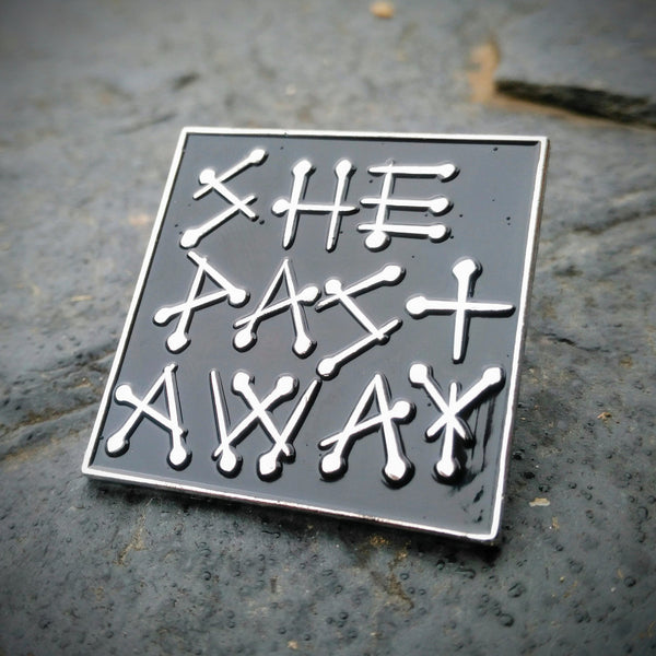 She Past Away - Nails - Enamel Pin
