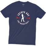 Layups Are For Basketball T-Shirt