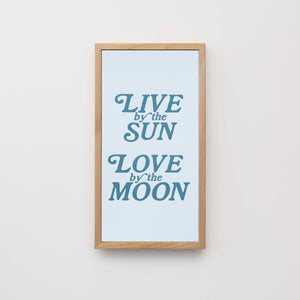 Live by the Sun / Love by the Moon