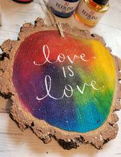 Load image into Gallery viewer, Love is Love XL Wood Slice - Night Whale Designs