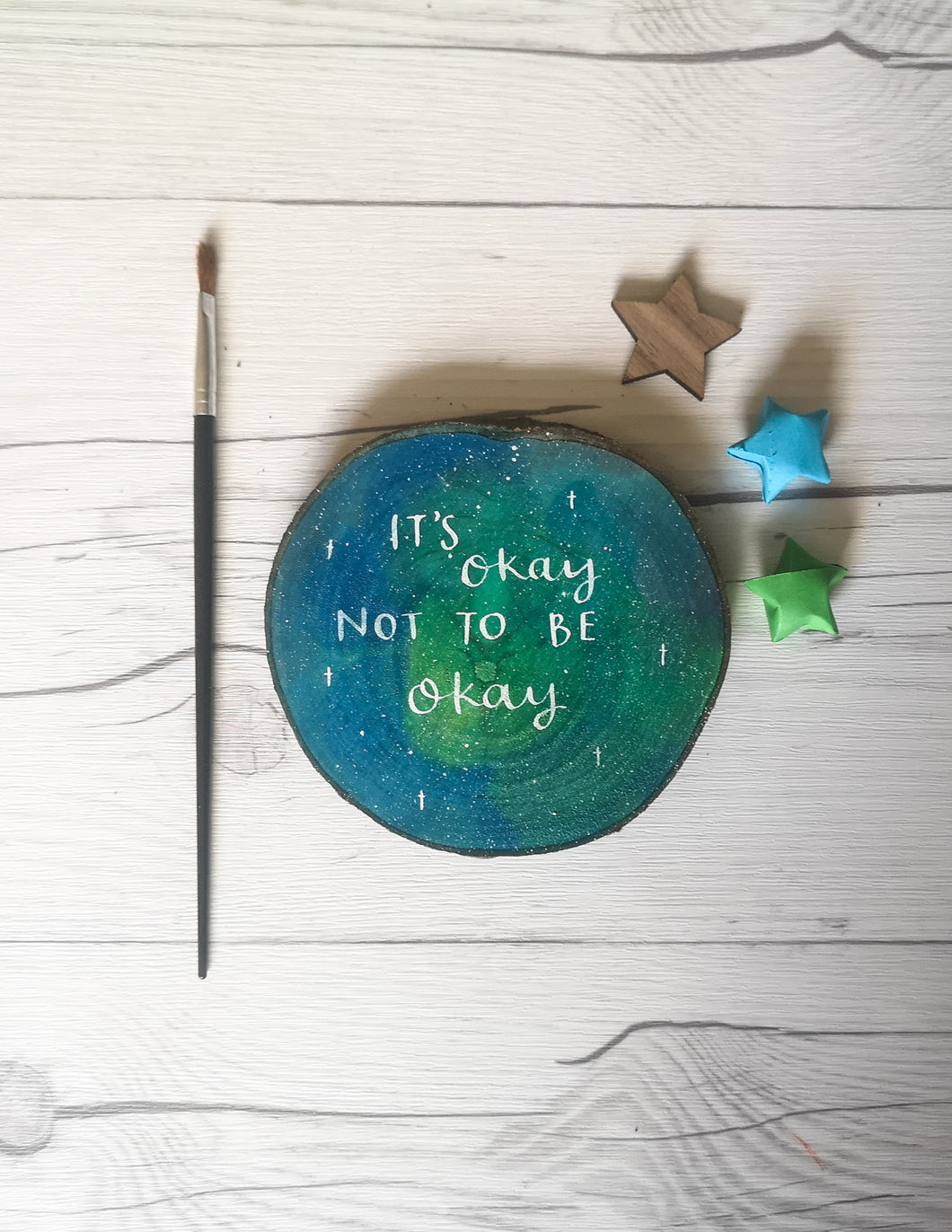 Wood Slice - It's okay not to be okay - Night Whale Designs