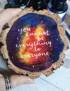 Wood Slice - You cannot be everything to everyone - Night Whale Designs
