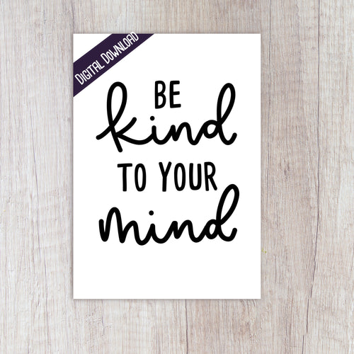 Digital Download - Be Kind To Your Mind - Night Whale Designs