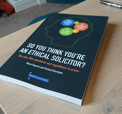 So You Think You're an Ethical Solicitor? In print now