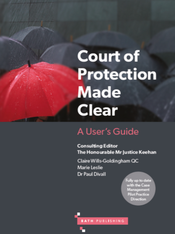 Court of Protection Made Clear: A User's Guide (revised 1st ed)