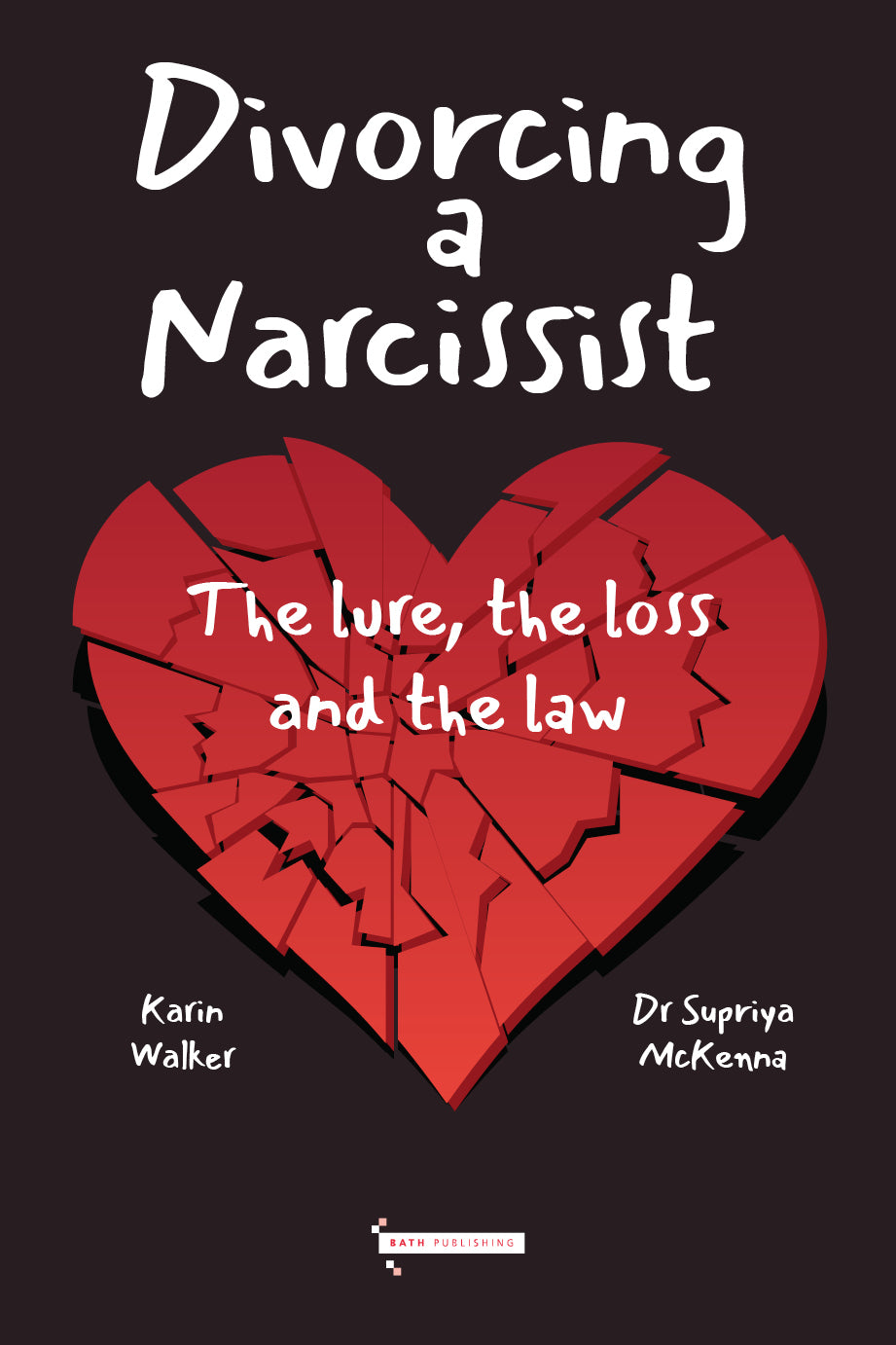 Divorcing a Narcissist: The lure, the loss and the law