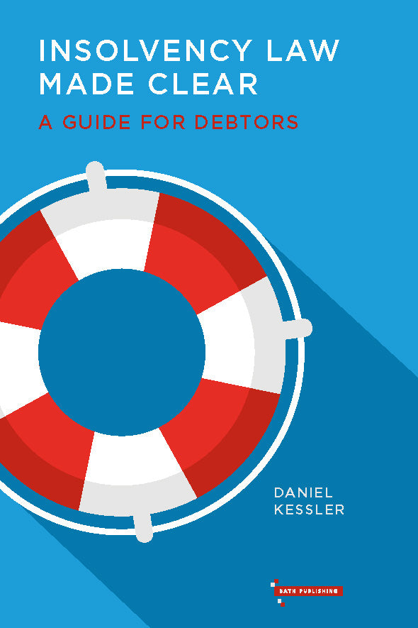Insolvency Law Made Clear: A Guide for Debtors