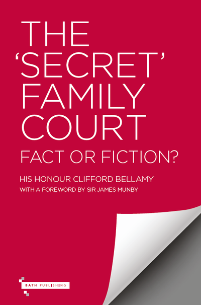 "The ""Secret"" Family Court: Fact or Fiction?"