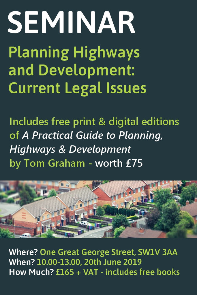 Planning, Highways and Development: Current Legal Issues