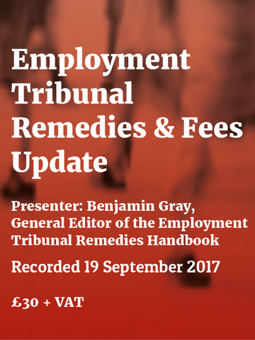 Employment Tribunal Remedies & Fees Update 2017