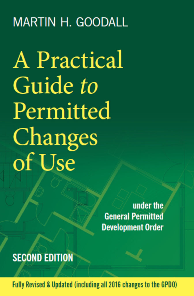 A Practical Guide To Permitted Changes of Use (2nd ed)
