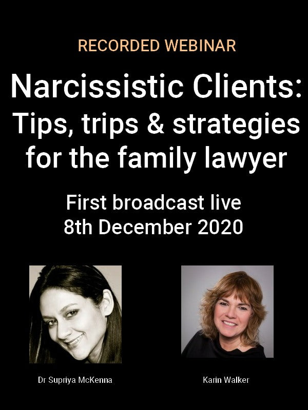 Narcissistic Clients: Tips, trips & strategies for the family lawyer