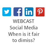 Social Media: when is it fair to dismiss?