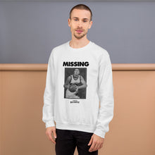 Load image into Gallery viewer, Missing Unisex Sweatshirt - The Merch Club