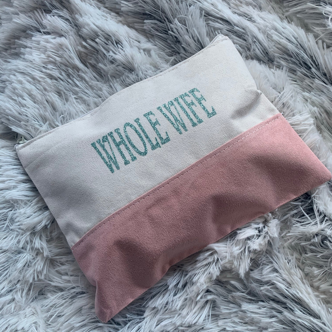 "MAKE UP BAG ""WHOLE WIFE"""
