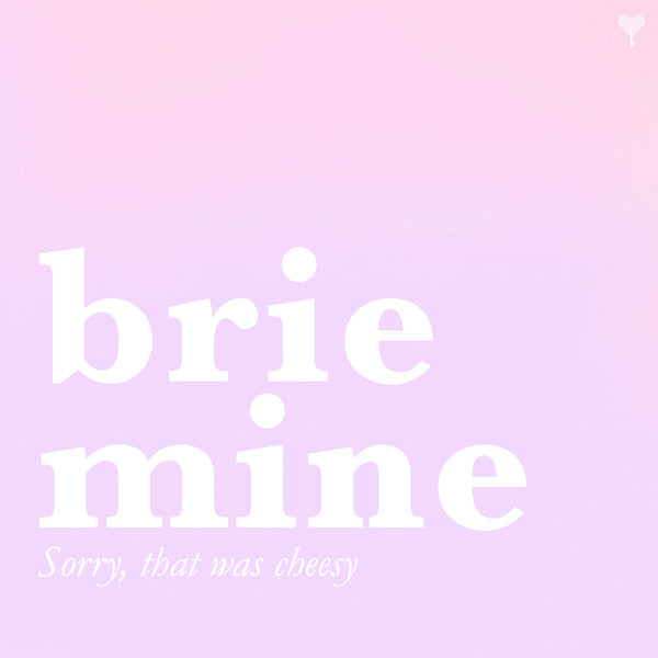 Brie Mine, Sorry That Was Cheesy E-Gift Card