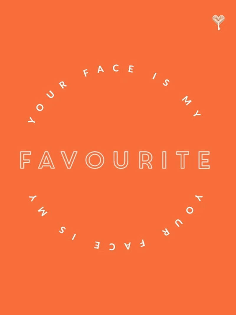 Your Face Is My Favourite E-Gift Card