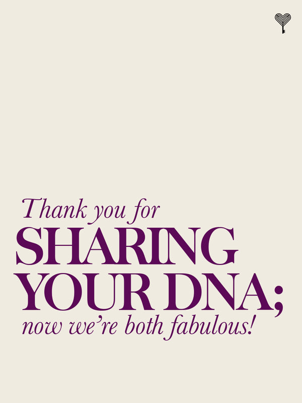 Thank You For Sharing Your Dna; Now We're Both Fabulous! E-gift Card