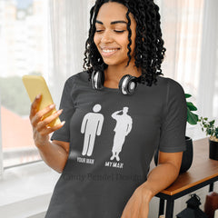 Military Army Wife Shirt - Your Man My Man