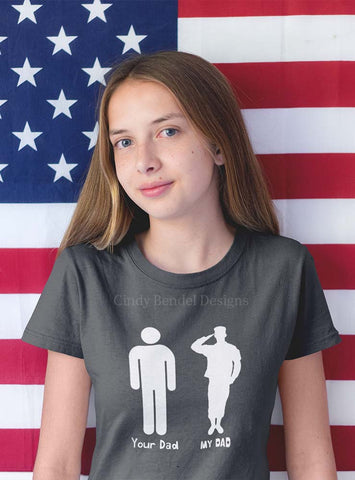 Military Army Son Daughter Shirt - Your Dad My Dad