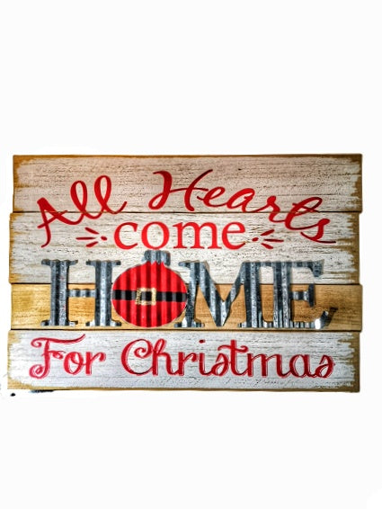 Rustic Wood and Tin All Hearts Come Home for Christmas Sign