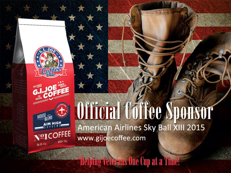 G.I. Joe Coffee Company, A Veteran Owned Coffee Company Named Official Coffee Of The American Airlines Sky Ball XIII