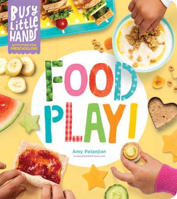 Busy Little Hands: Food Play!