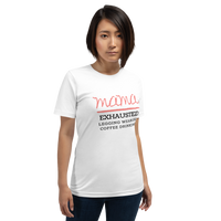 Mama Exhausted Legging Wearing Coffee Drinking | Premium Short-Sleeve T-Shirt | Soft & Comfortable