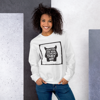 Monsters Are Real And Sometimes They Win | Soft and Comfortable Sweatshirt | Unisex