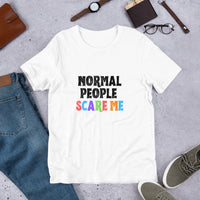 Normal People Scare Me | Premium Short-Sleeve T-Shirt | Soft & Comfortable | Unisex