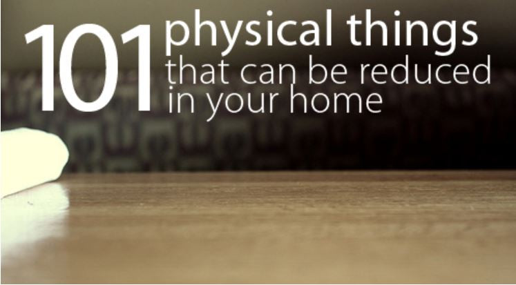 The Declutter Your Home Checklist: 101 Physical Things That Can Easily Be Reduced In Your Home