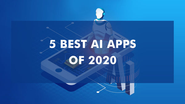 AI Apps for Android/iOS in 2020