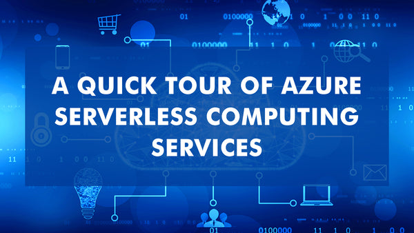 Azure Serverless Computing Services