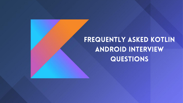Kotlin Android Interview Questions