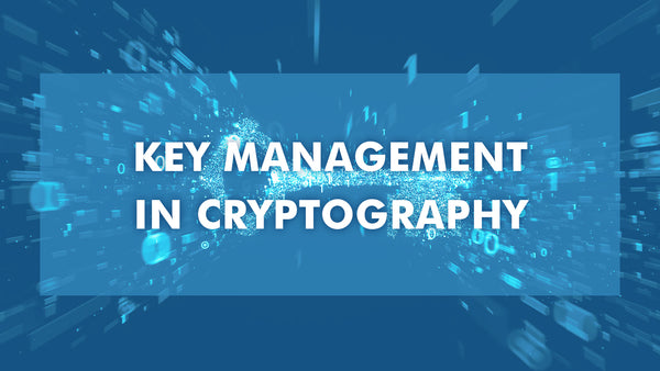 Key Management in Cryptography