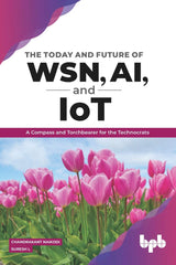The Today & Future of WSN, AI, and IOT