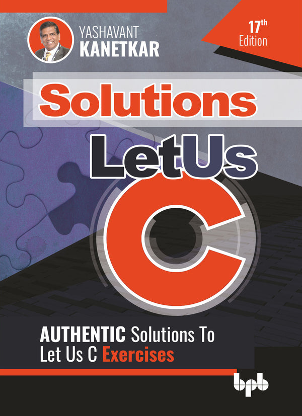 Let Us C Solutions - 17th Edition