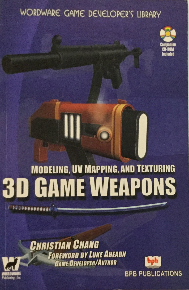 Modling UV Mapping And Texturing 3D Game Weapons books