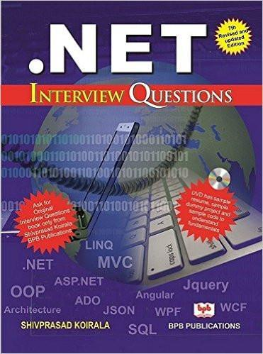 .Net Interview Questions - 7th Revised Edition
