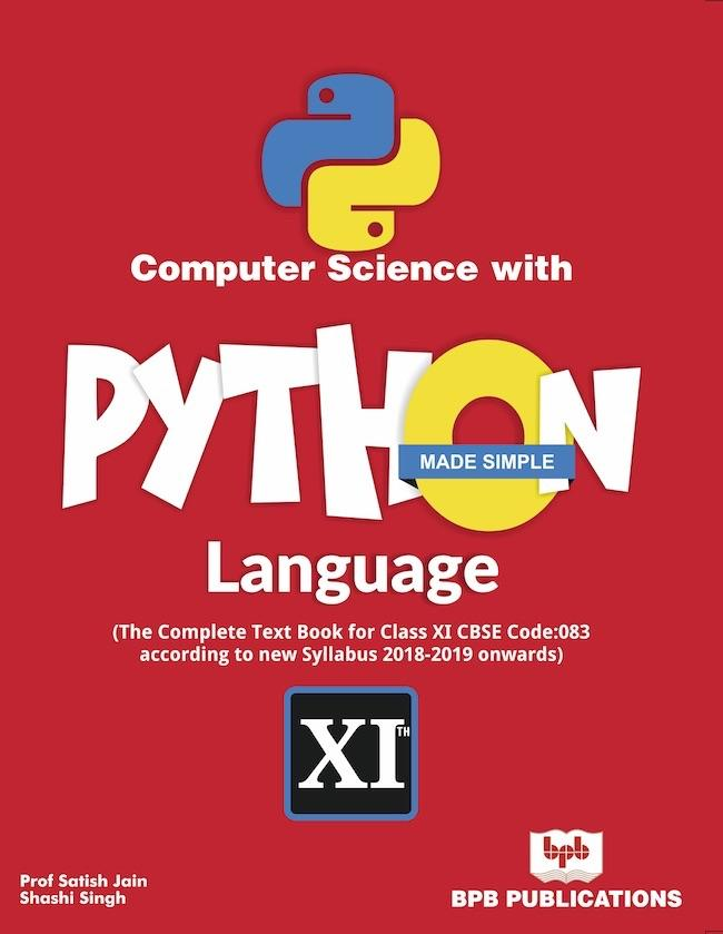 Computer Science with Python Language Made Simple- CBSE Class XI- Code-083 with Free Python Video Course